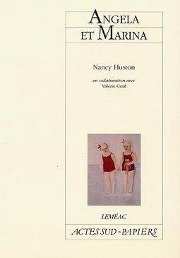 Angela et Marina de Nancy Huston et Valérie Grail, Léméac, Actes-Sud Papier
