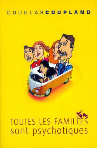 Douglas Coupland - Toutes les familles sont psychotiques