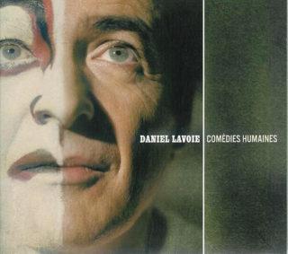 Daniel Lavoie - Comédies humaines