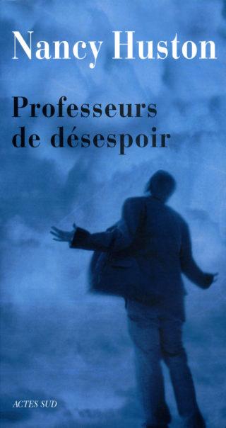Nancy Huston - Professeurs de désespoir