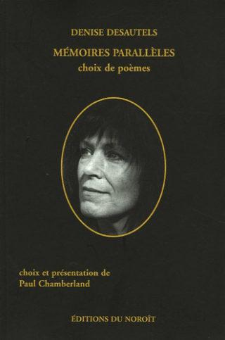 Denise Desautles - Mémoires parallèles