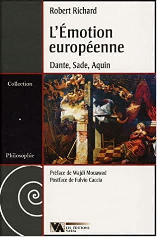Robert Richard - L'Émotion européenne - Dante, Sade, Aquin