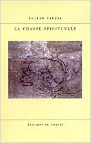 Fulvio Caccia - La chasse spirituelle