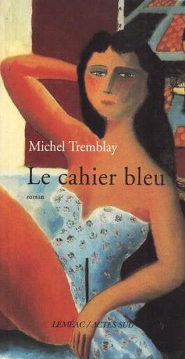 Michel Tremblay - Le cahier bleu