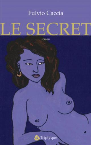 Fulvio Caccia - Le Secret