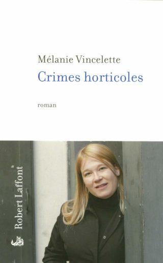 Mélanie Vincelette, Crimes horticoles