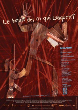 Suzanne Lebeau, Le bruit des os qui craquent - Théâtre de carrousel