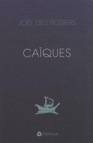 Joël Des Rosiers - Caïques