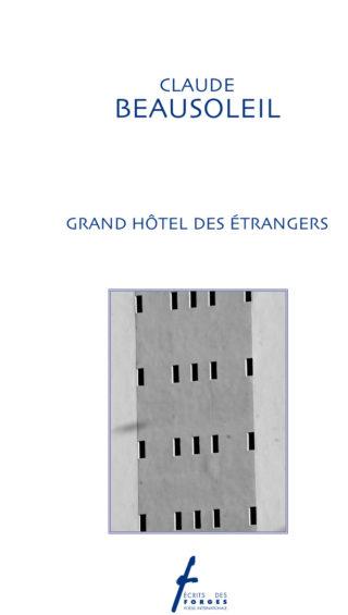 Claude Beausoleil - Grand Hôtel des étrangers
