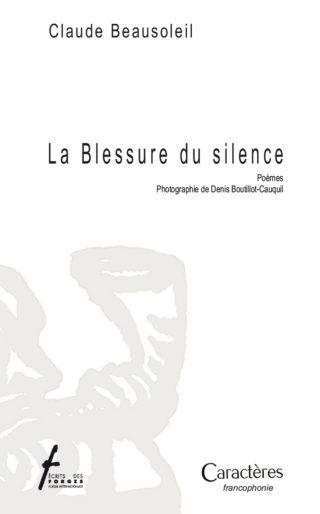 Claude Beausoleil - La blessure du silence