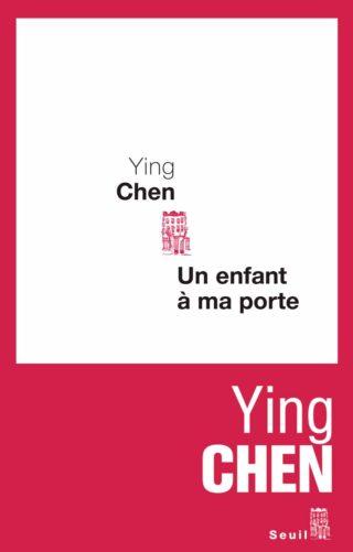 Ying Chen - Un enfant à ma porte