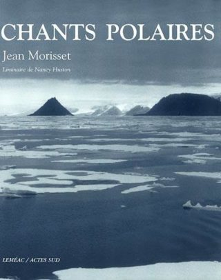 Jean Morisset, Chants polaires