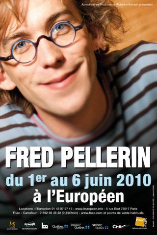 Affiche Fred Pellerin à l'Européen 2010