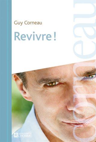 Guy Corneau, Revivre