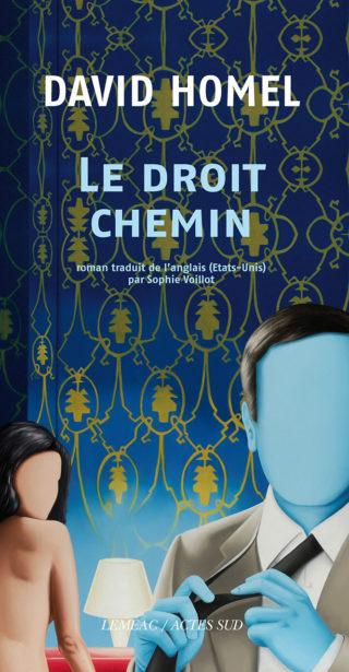 David Homel, Le droit chemin, Actes Sud