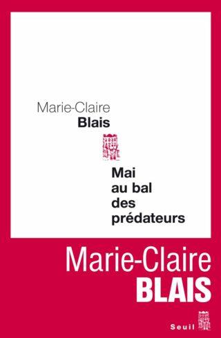 Marie-Claire Blais, Mai au bal des prédateurs