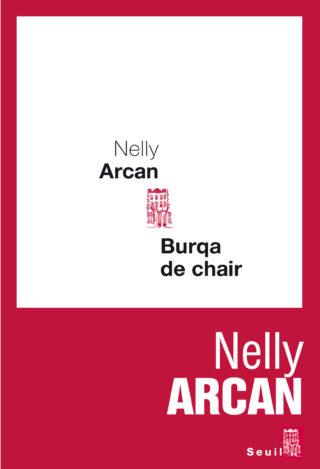 Nelly Arcan, Burqa de chair