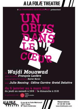 Wajdi Mouawad, Un obus dans le cœur 2012