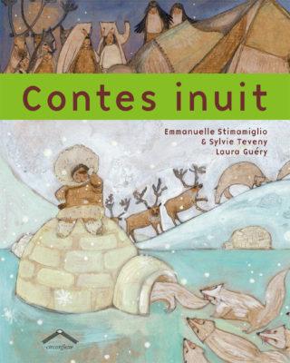 Emmanuelle Stimamiglio et Sylvie Teveny, Contes inuit