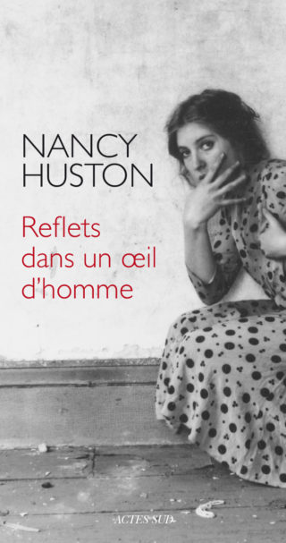Nancy Huston, Reflets dans un oeil d'homme