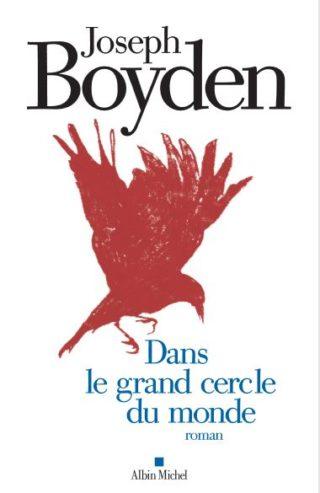 Joseph Boyden, Dans le grand cercle du monde, Albin Michel