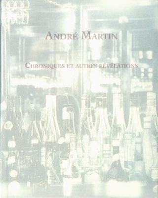 André Martin - Chroniques et autres révélation