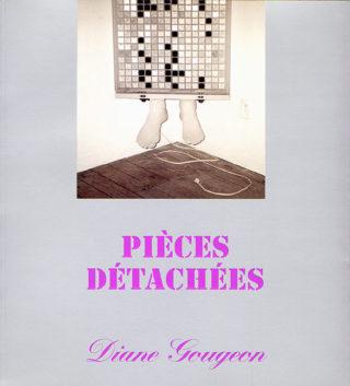 Diane Gougeon - Pièces détachées
