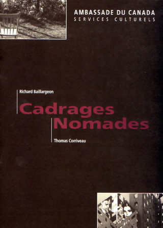 Richard Baillargeon, Thomas Corriveau - Cadrages nomades