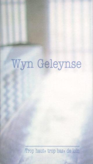 Wyn Geleynse - Trop haut, trop bas, trop loin