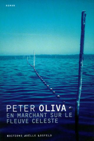 Peter Oliva - En marchant sur le fleuve céleste