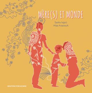 Sanita Fejzić, Mère(s) et monde (Ed. Bouton d'Or d'Acadie, 2020)